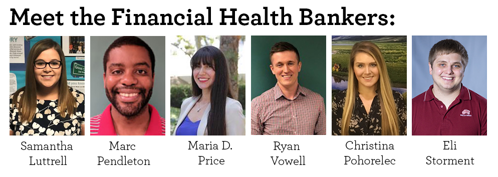 Meet the Financial Health Bankers: Depicted in individual photos are Samantha Luttrell, Marc Pendleton, Maria D. Price, Ryan Vowell, Christina Pohorelec, and Eli Storment